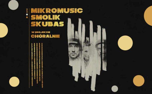 Chóralnie: Mikromusic, Smolik, Skubas, Chór UWr Gaudium | koncert