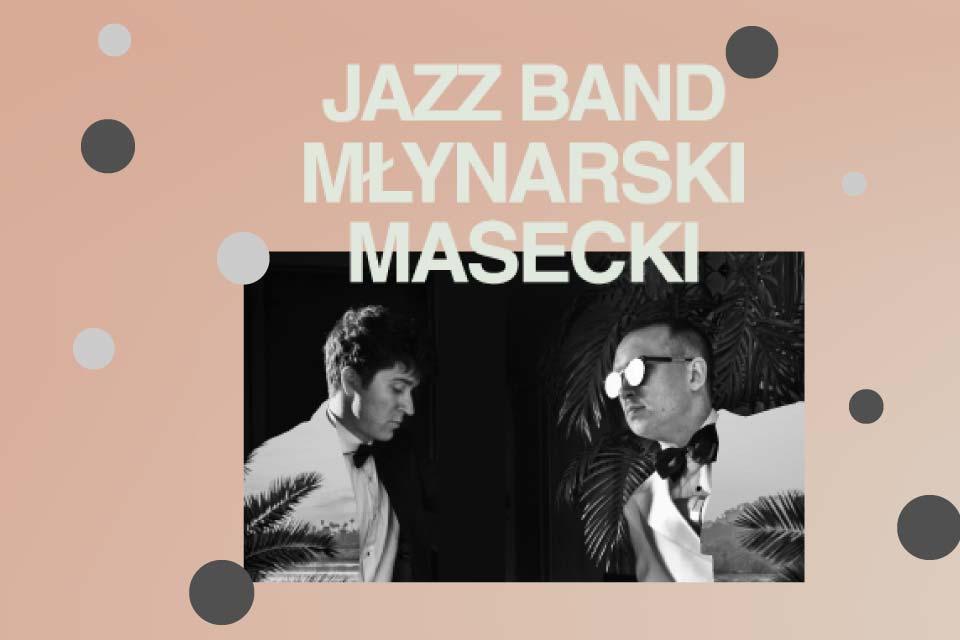 Jazz Band Młynarski-Masecki   koncert