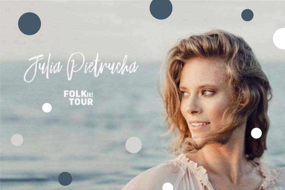 Julia Pietrucha | koncert - nowa data