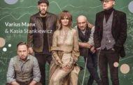 Varius Manx & Kasia Stankiewicz | koncert