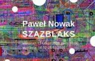 Szazblaks - Paweł Nowak   wystawa