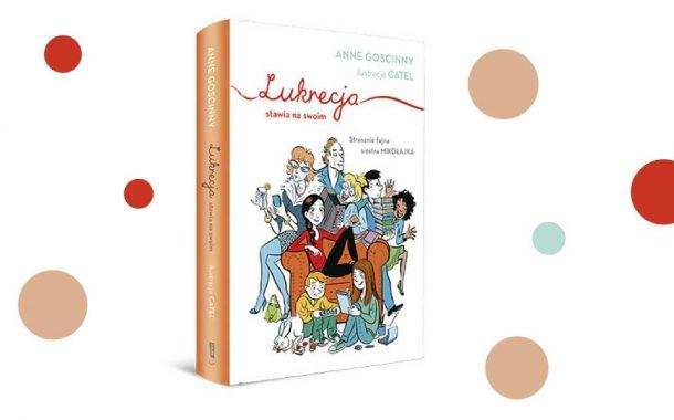 Lukrecja stawia na swoim - Anne Goscinny | recenzja