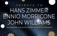 Tribute to ... Hans Zimmer, Ennio Morricone, John Williams | koncert
