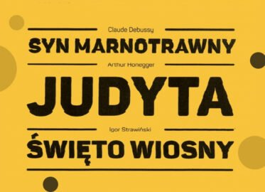 Syn Marnotrawny, Judyta, Święto Wiosny   opera
