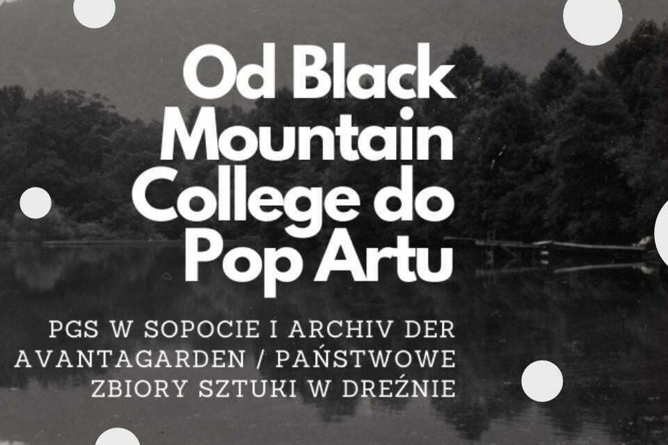 Od Black Mountain College do Pop Artu. | wystawa